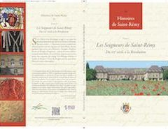 Les seigneurs de Saint-Rémy du XIIe siècle à la Révolution