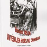Le 15 décembre 2017, est paru «Édouard Belin, un Vésulien hors du commun»