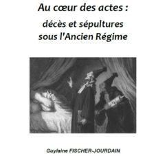 Au cœur des actes : décès et sépultures sous l'Ancien régime